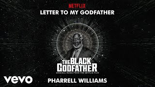 Pharrell Williams - Letter To My Godfather (from The Black Godfather - Audio)