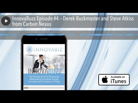 InnovaBuzz Episode #4 – Derek Buckmaster and Steve Atkiss from Carbon Nexus