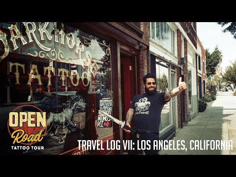 Open Road Tattoo Tour - Travel Log VII: Los Angeles, California