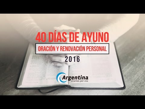 Cierre de los 40 Días de Ayuno 2016   Argentina Oramos por Vos
