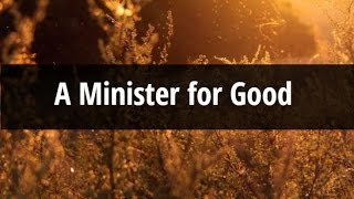 """""""A Minister for Good."""" -Bible Brief with The Story of Liberty."""