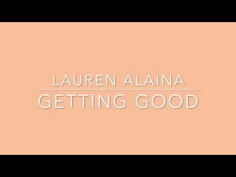 Lauren Alaina - Getting Good (Lyrics)