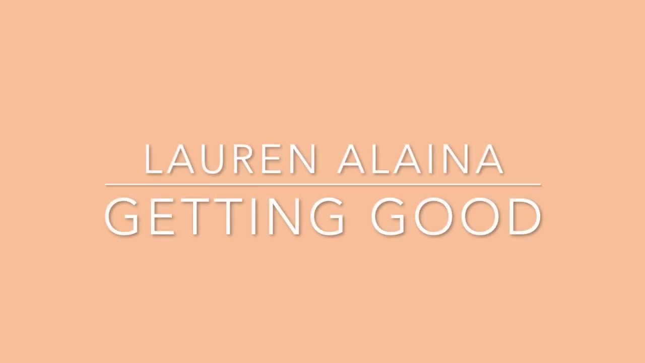 lauren alaina getting good
