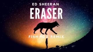 Ed Sheeran - Eraser (Fish Fox Remix) Tropical House