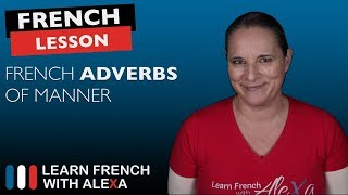 How to form French Adverbs of Manner