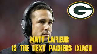 MATT LAFLEUR TO BE THE NEXT PACKERS HEAD COACH