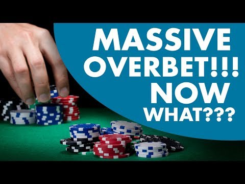 Poker Strategy - How to Play Poker When Facing MASSIVE Overbets