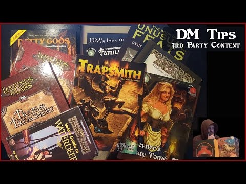 DM Tips #8 - 3rd Party Content in D&D / Pathfinder plus possible 3rd Party Book Reviews