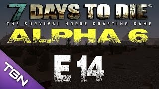 7 Days To Die: Alpha 6: Co-Op (1080p YT-MA) Episode 14 :: It's So Purdy - Final?