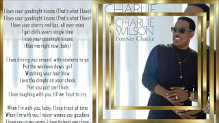 Charlie Wilson *☆* Goodnight Kisses *☆* w/lyrics