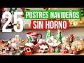25 NUEVOS Postres para Navidad SIN HORNO I  RebeO
