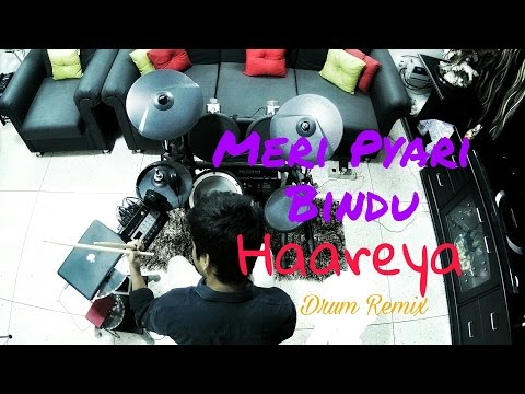 Meri Pyaari Bindu- Haareya (Drum Remix) Parth Saini