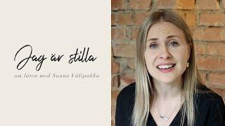Jag är stilla - om låten med Sanna Välipakka
