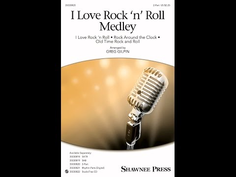 I Love Rock and Roll Medley (2-Part) - Arranged by Greg Gilpin