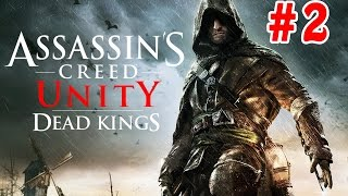Assassins Creed Unity Dead Kings DLC Part 2 - Searching For Leon