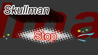 Skullman Stop
