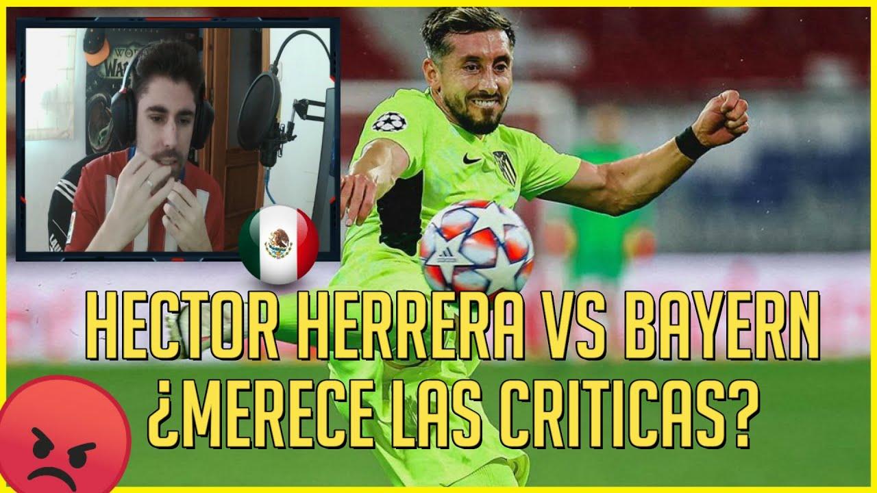 🔥 ESPAÑOL REACCIONA a HECTOR HERRERA vs BAYERN MUNICH | ¿MERECE esas CRITICAS? ¿JUGO BIEN?
