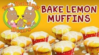 How To Bake Yummy Lemon Muffins | The Baking Bears - Ep 1
