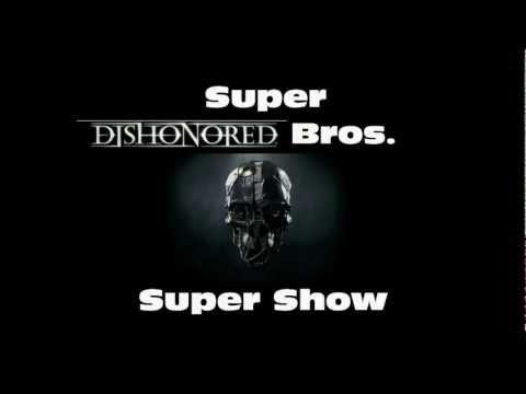 Super Dishonored Bros