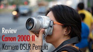 Review Canon EOS 200D II : Kamera DSLR untuk pemula 2019