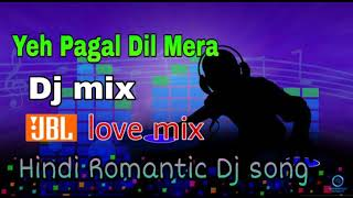 Yeh Pagal Dil Mera  Dj mix. Romantic Dj mix full JBL Power Bass mix Dj