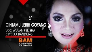 Wulan Felisha - Cintamu Lebih Goyang [Official Music Video]