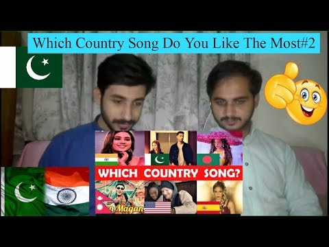 Pakistani Reaction On Which Country Song Do You Like The Most#2