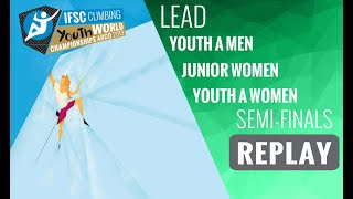 IFSC Youth World Championships -Arco 2019-LEAD-Semi-Finals -Youth A Men-Junior Women-Youth A Women