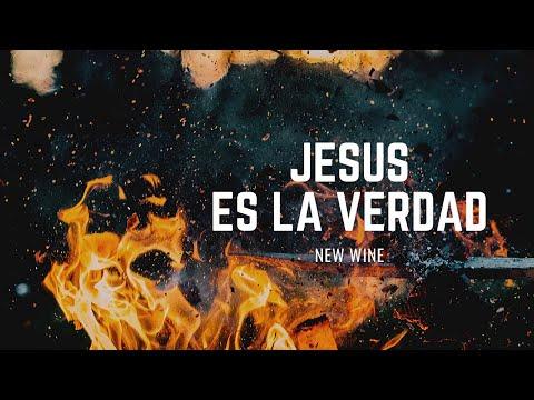 New Wine - Jesús Es La Verdad