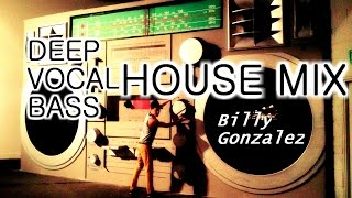 Deep Vocal Bass House Mix (ON VIMEO) - DJ Billy Gonzalez