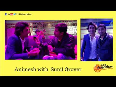 Animesh with Sunil Grover