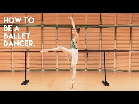 How To Be A Ballet Dancer