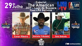 LNR TV 29/07/2020 The American 2017 - Laço de Bezzero e Final LNR Barretos 2019