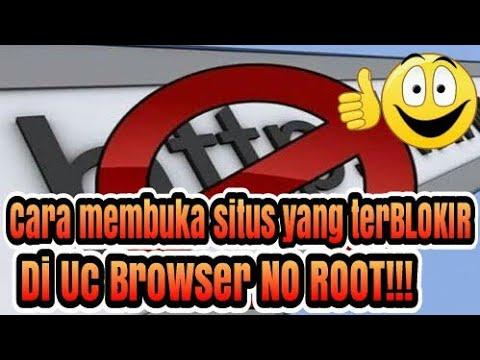 CARA Membuka situs yang ter-BLOKIR di Uc Browser dengan ANDROID no root!!!
