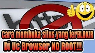 CARA Membuka situs yang ter BLOKIR di Uc Browser dengan ANDROID no root