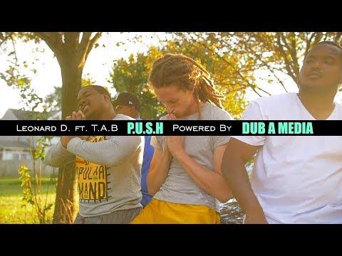 Leonard D. x P.U.S.H ft. TAB (Powered by DUB A MEDIA)