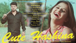 Latest Haryanvi Song || Cute Hashina by Raj Mawar || Anjali Raghav, Amit Choudhary,