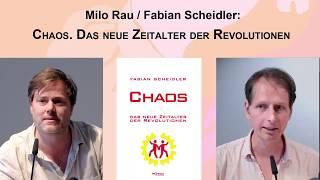 Milo Rau, Fabian Scheidler im Literaturhaus Berlin: Chaos. Das neue Zeitalter der Revolutionen