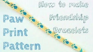 How To Make Friendship Bracelets ♥ Paw Prints