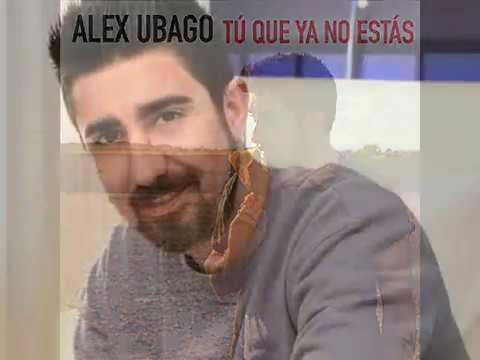 Alex Ubago - Tú que ya no estás (Letra)