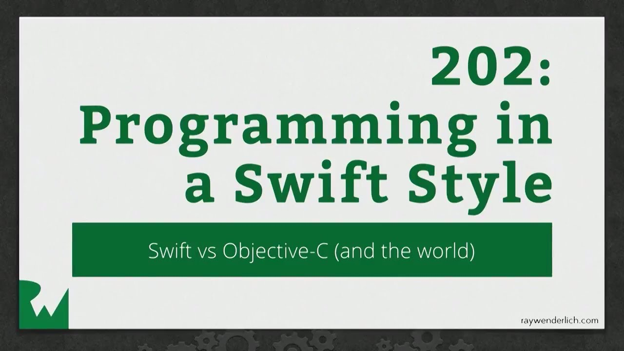 Programming in a Swift Style: Swift vs. Objective-C - 2016 RWDevCon Session
