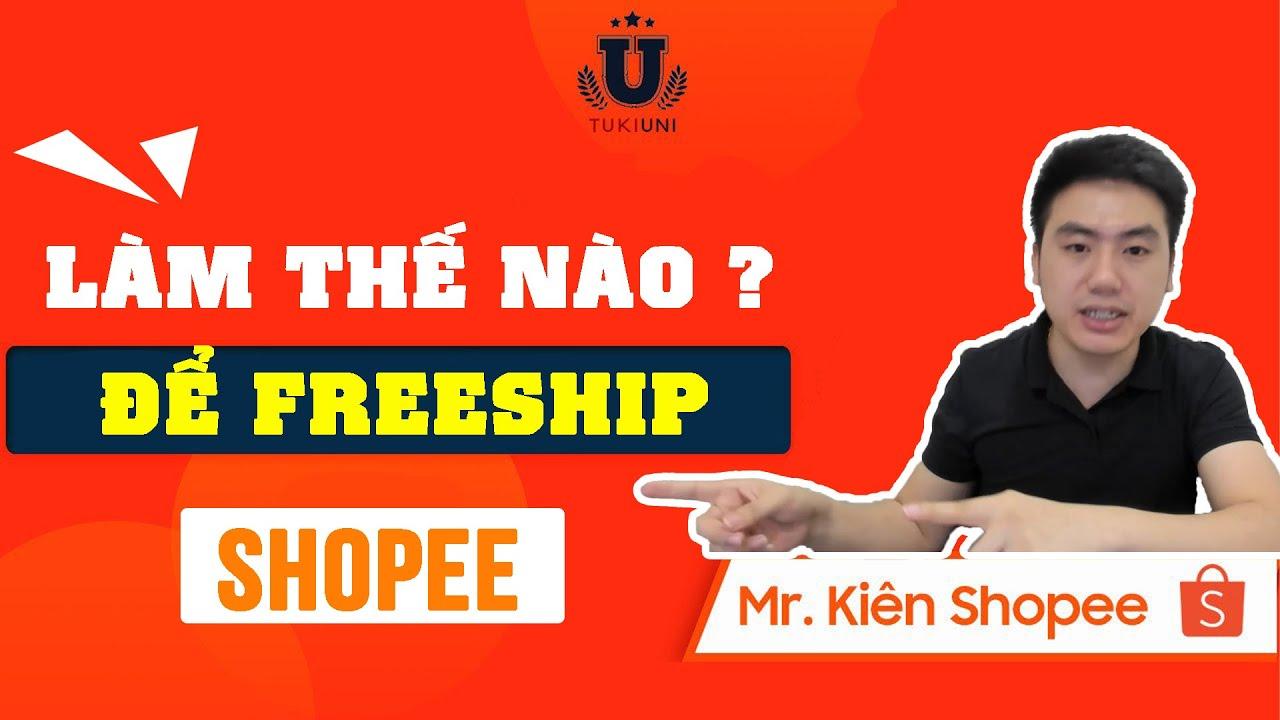 Làm thế nào để FREE SHIP trên sàn SHOPEE | Học bán hàng Shopee cùng NGUYỄN TRUNG KIÊN
