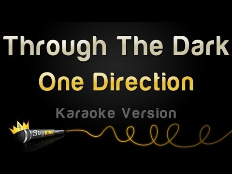 One Direction - Through The Dark (Karaoke Version)