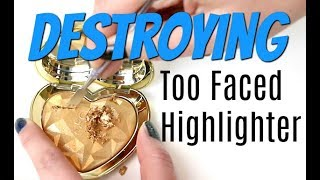 THE MAKEUP BREAKUP - Destroying, weighing & re-pressing the Too Faced Love Light Highlighter