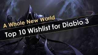 Top 10 Wishlist for Diablo 3