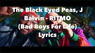 The Black Eyed Peas, J Balvin - RITMO (Bad Boys For Life) Lyrics