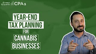 Year-End Tax Planning for Cannabis Businesses