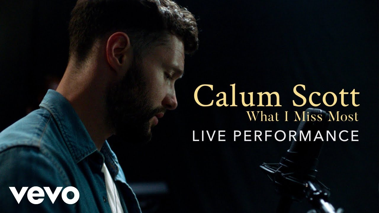 "Calum Scott - ""What I Miss Most"" Official Performance   Vevo"