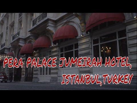 ★★★★★ PERA PALACE JUMEIRAH HOTEL, ISTANBUL, TURKEY