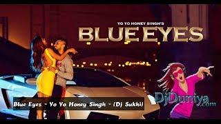 Blue Eyes Dj Sukhi - Yo Yo Honey Singh - DjDuniya com